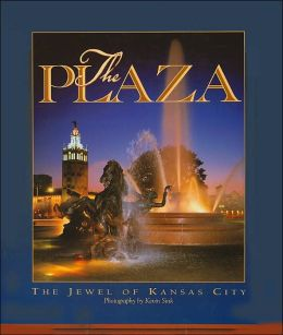 Plaza: The Jewel of Kansas City