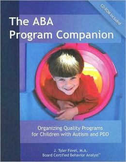 ABA Program Companion: Organizing Quality Programs for Children with Autism and Pdd