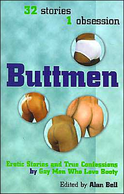 Buttmen: Erotic Stories and True Confessions by Gay Men Who Love Booty