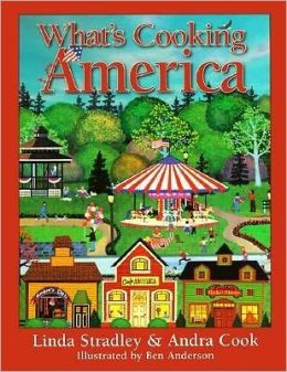 What's Cooking America: Over 800 Family-Tested Recipes from American Cooks of Today and Yesterday