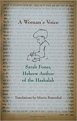 Woman's Voice: Sarah Foner, Hebrew Author of the Haskalah