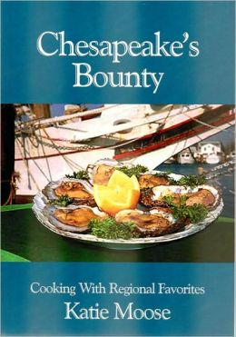 Chesapeake's Bounty: Cooking with Regional Favorites