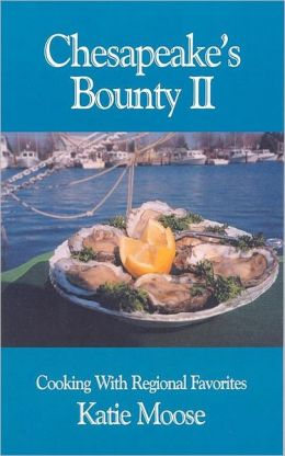 Chesapeake's Bounty II: Cooking with Regional Favorites