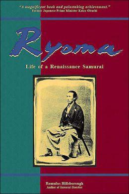 Ryoma: Life of a Renaissance Samurai