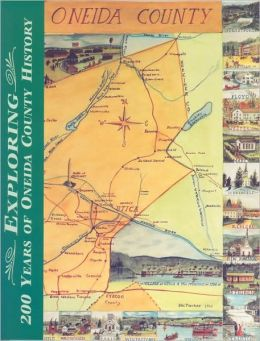 Exploring 200 Years of Oneida County History