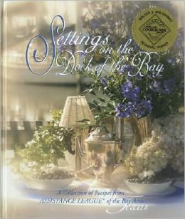 Settings on the Dock of the Bay: A Collection of Recipes from Assistance League of the Bay Area