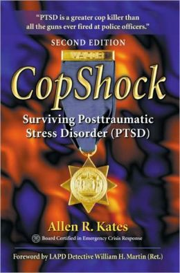 CopShock, Second Edition: Surviving Posttraumatic Stress Disorder (PTSD)