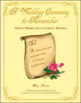 Wedding to Remember: Perfect Words for the Perfect Wedding