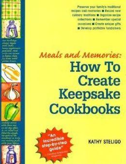 Meals and Memories: How to Create Keepsake Cookbooks