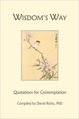 Wisdom's Way: Quotations for Contemplation