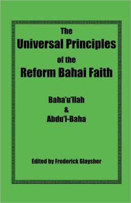 The Universal Principles Of The Reform Bahai Faith