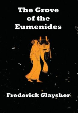 The Grove of the Eumenides: Essays on Literature, Criticism, and Culture