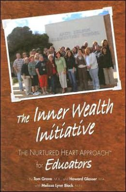 The Inner Wealth Initiative: The Nurtured Heart Approach for Educators