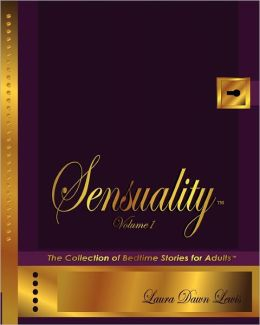 Sensuality Volume One: The Collection of Bedtime Stories for Adults(tm)