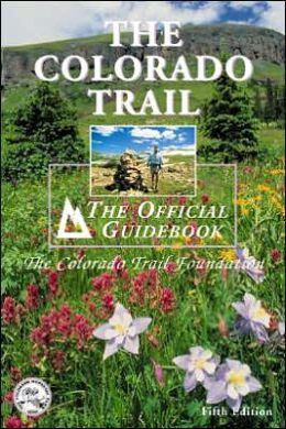 Colorado Trail: The Official Guidebook