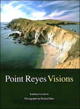 Point Reyes Visions: Photographs and Essays, Point Reyes National Seashore and West Marin