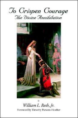 To Crispen Courage - The Divine Annihilation