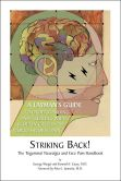 Book Cover Image. Title: Striking Back!:  The Trigeminal Neuralgia and Face Pain Handbook, Author: George Weigel