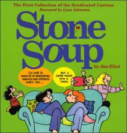 Stone Soup: The First Collection of the Syndicated Cartoon Strip