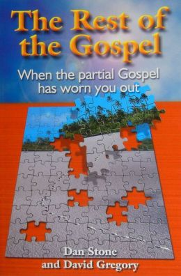 Rest of the Gospel: When the Partial Gospel Has Worn You Out