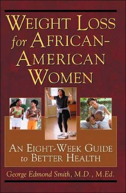 Weight Loss for African-American Women: An eight-week Guide to Better Health.