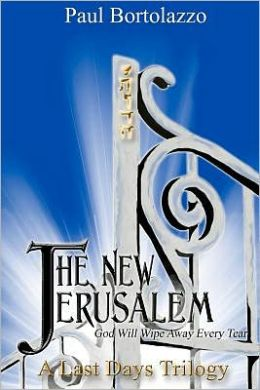 The New Jerusalem: Book Three of a Last Days Trilogy
