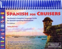 Spanish for Cruisers: The Boater's Complete Language Guide for Spanish-speaking Destination