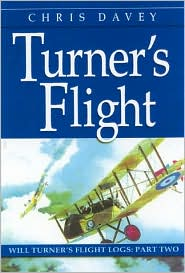Turner's Flight: Will Turner's Flight Logs, Part Two