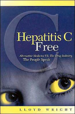 Hepatitis C Free: Alternative Medicine vs. the Drug Industry: The People Speak