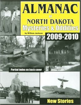 Almanac of North Dakota Mysteries & Oddities