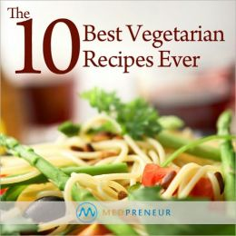 The 10 Best Vegetarian Recipes Ever