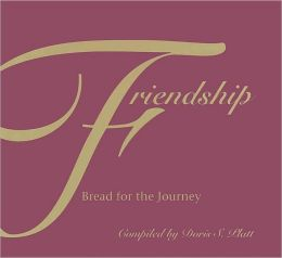 Friendship--Bread for the Journey