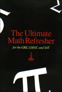 The Ultimate Math Refresher Workbook for GRE, GMAT & SAT