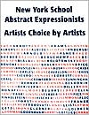 New York School Abstract Expressionists: Artists Choice by Artists