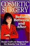 Cosmetic Surgery: Before, Between and After