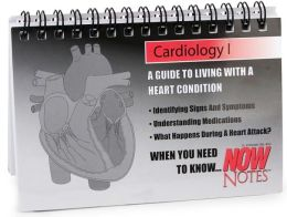 Cardiology I - Healthcare and Maintenance: A Guide to Living with a Heart Condition (Now Notes Series)