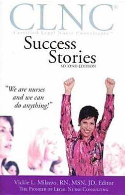 CLNC Success Stories: Certified Legal Nurse Consultants