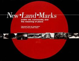 New Land Marks: Public Art, Community and the Meaning of Place