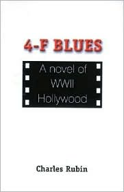 4-F Blues: A Novel of WWII Hollywood