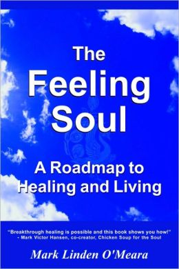 Feeling Soul A Roadmap to Healing and Living