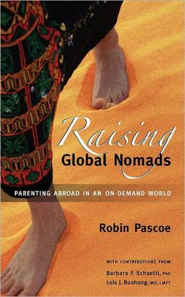 Raising Global Nomads: Parenting Abroad in an on-Demand World
