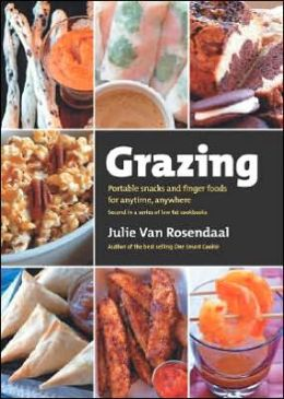 Grazing: Portable Snacks and Finger Food for Anytime, Anywhere
