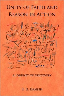 Unity of Faith and Reason in Action: A Journey of Discovery