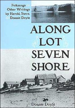 Along Lot Seven Shore: Folksongs and Other Writings