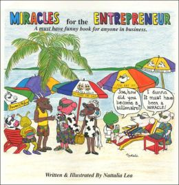 Miracles for the Entrepreneur: A must have funny book for anyone in business