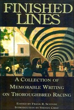 Finished Lines: A Collection of Memorable Writings on Thoroughbred Racing