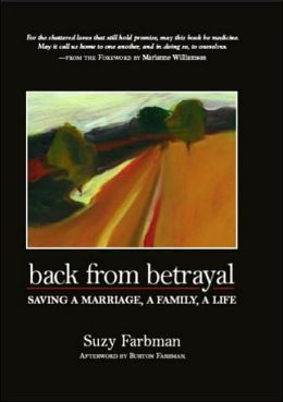 Back from Betrayal: Saving a Marriage, a Family, a Life