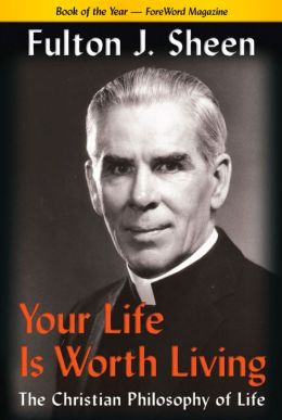 Your Life Is Worth Living: The Christian Philosophy of Life