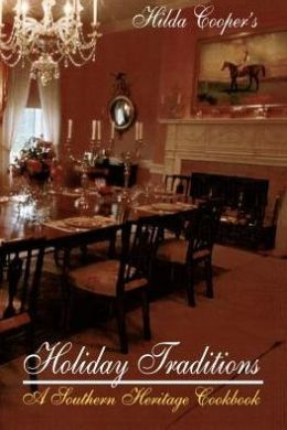 Holiday Traditions: A Southern Heritage Cookbook