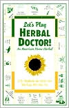 Lets Play Herbal Doctor: An American Home Herbal